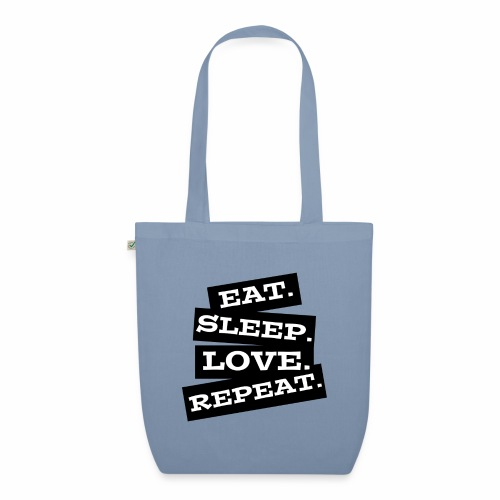 Eat. Sleep. Love. Repeat. - Bio-Stoffbeutel