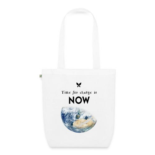Time for change is now. (Earth Edition) - Bio-Stoffbeutel