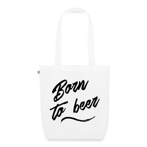 born to beer - Sac en tissu biologique