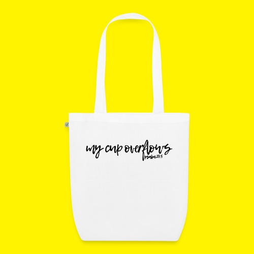My Cup Overflows - Psalm 23: 5 - EarthPositive Tote Bag
