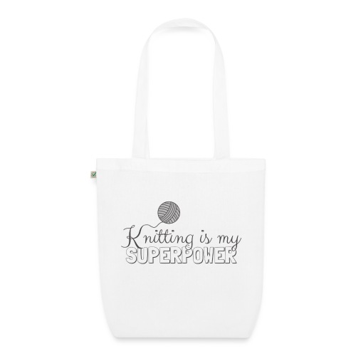 Knitting Is My Superpower - EarthPositive Tote Bag