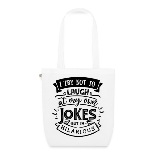 I try not to laugh at my own jokes - Ekologisk tygväska