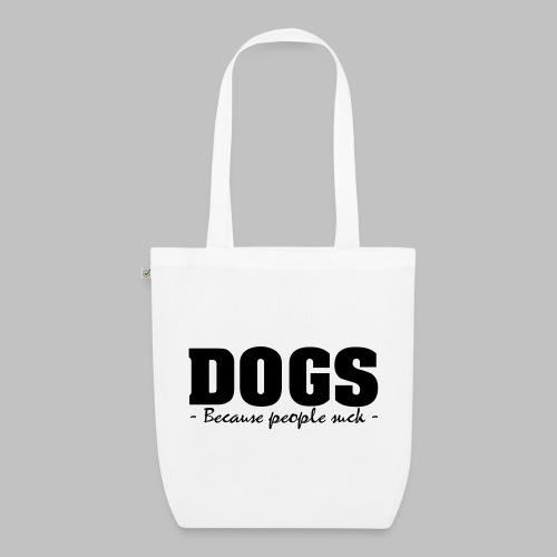 DOGS - BECAUSE PEOPLE SUCK - Bio-Stoffbeutel