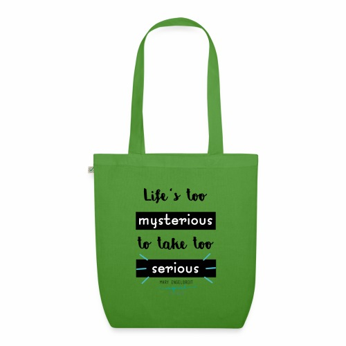 Mary Engelbreit`s Quote - Life`s too serious - EarthPositive Tote Bag