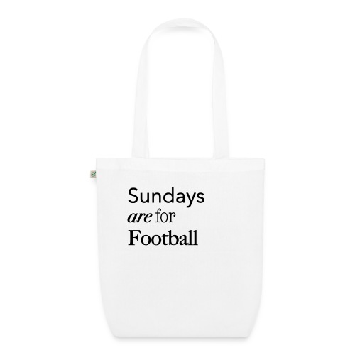 Sundays are for Football - Bio stoffen tas