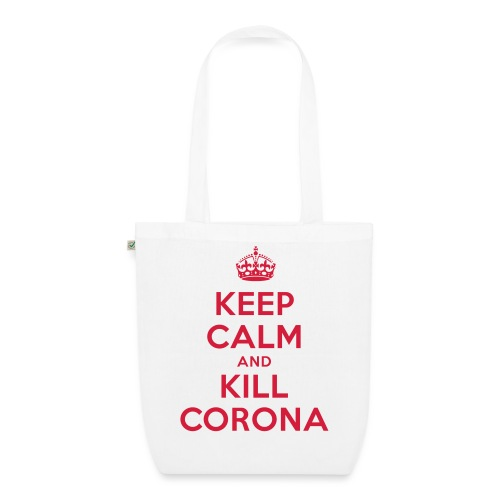 KEEP CALM and KILL CORONA - Bio-Stoffbeutel