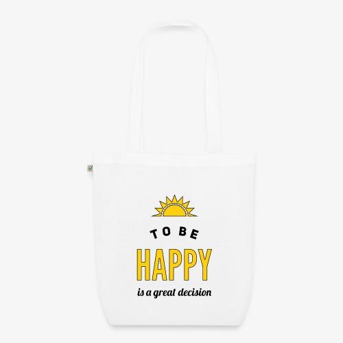 to be HAPPY is a great decision - Bio-Stoffbeutel