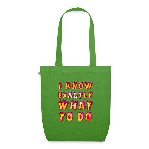 I know exactly what to do - EarthPositive Tote Bag
