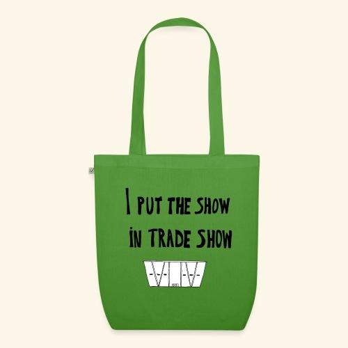 I put the show in trade show - Sac en tissu biologique