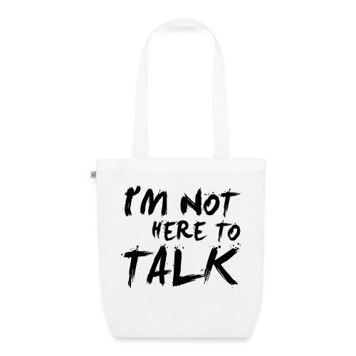 I´m Not Here To Talk - Gym, Fitness, Bodybuilding - Bio-Stoffbeutel