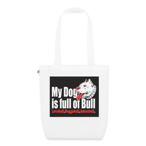 My Dog is full of Bull - Ekologiczna torba materiałowa