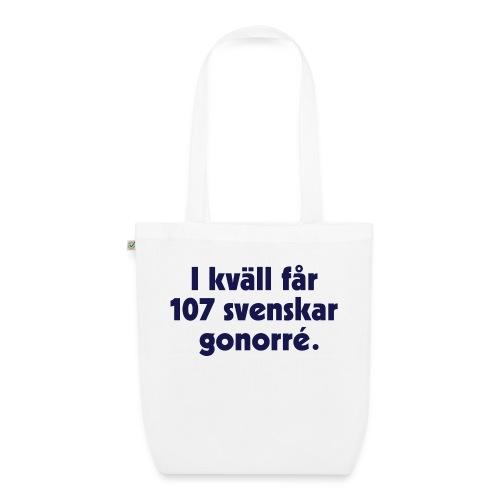 I kväll får 107 svenskar gonorré - Ekologisk tygväska