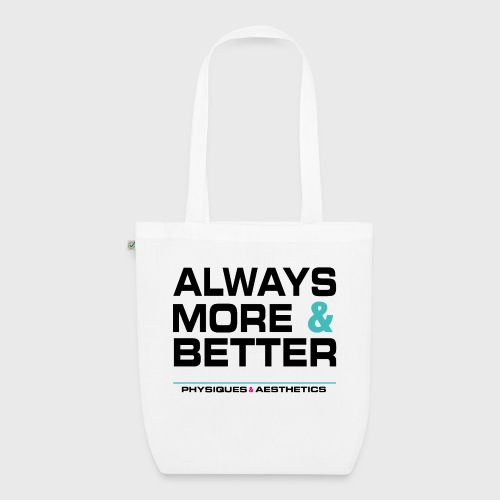ALWAYS MORE AND BETTER - Bolsa de tela ecológica