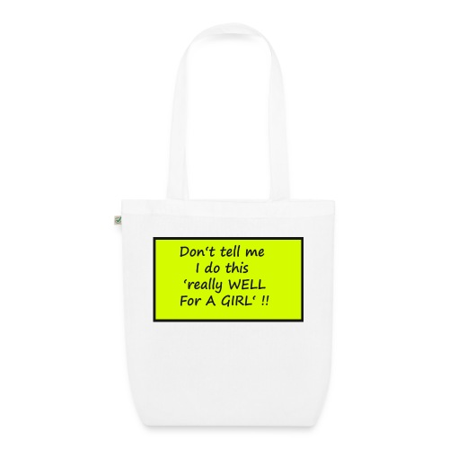 Do not tell me I really like this for a girl - EarthPositive Tote Bag