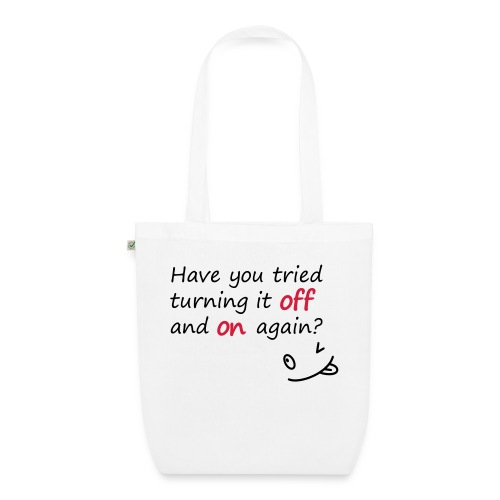Have you tried turning it off and on again? - Borsa ecologica in tessuto