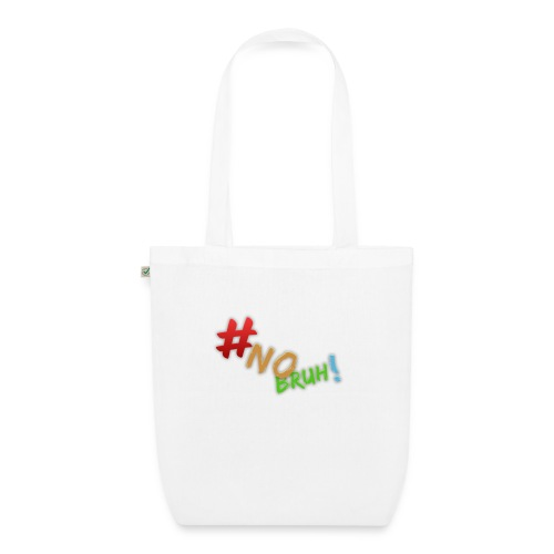 #NoBruh T-shirt - Women - EarthPositive Tote Bag