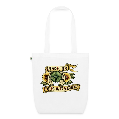 Luck Is For Losers - EarthPositive Tote Bag