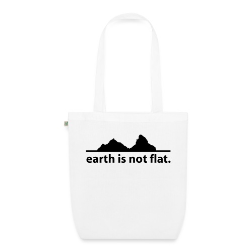 earth is not flat. - Bio-Stoffbeutel