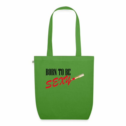 Born to be Sexy - EarthPositive Tote Bag