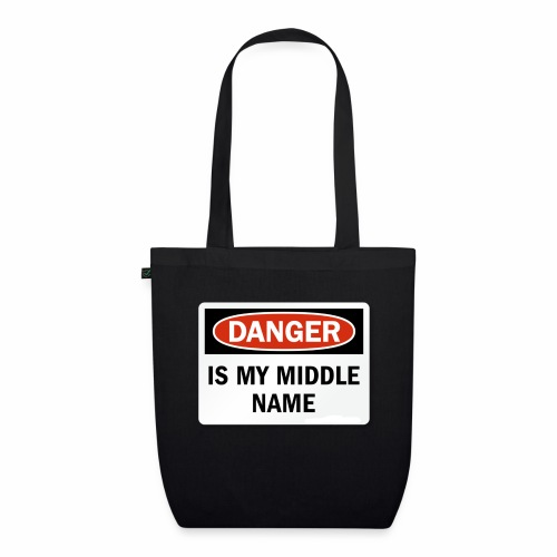 Danger is my middle name - EarthPositive Tote Bag