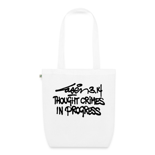Thought Crimes In Progres - EarthPositive Tote Bag