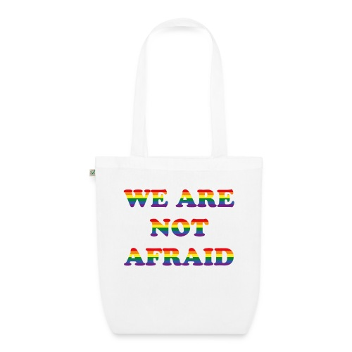 We are not afraid - EarthPositive Tote Bag