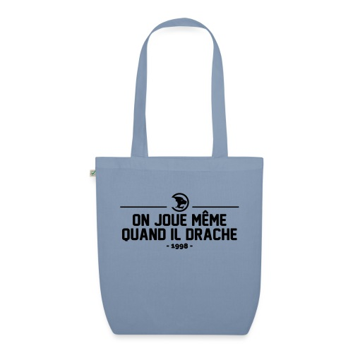 On Joue Même Quand Il Dr - EarthPositive Tote Bag