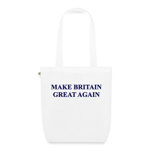 MAKE BRITAIN GREAT AGAIN - EarthPositive Tote Bag