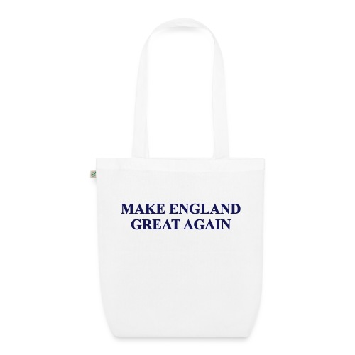 MAKE ENGLAND GREAT AGAIN - EarthPositive Tote Bag