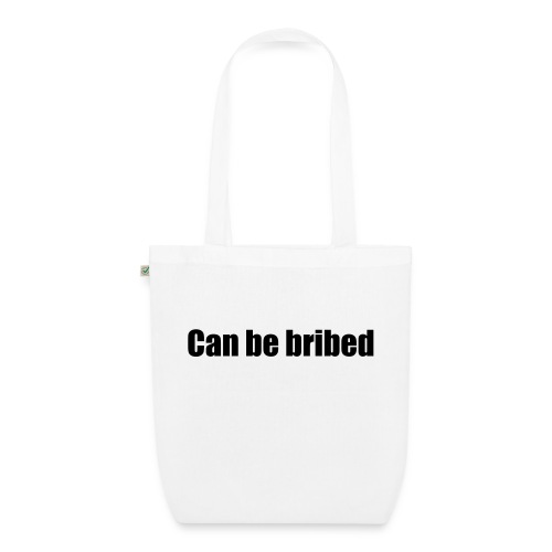 Can be bribed - EarthPositive Tote Bag