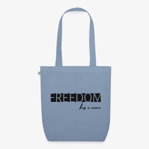 Freedom has a name - Ekologisk tygväska