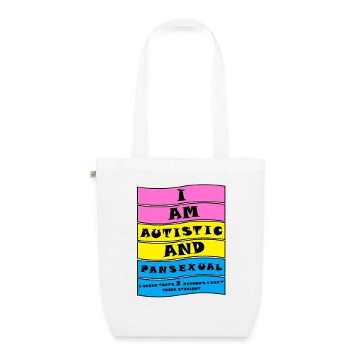 Autistic and Pansexual   Funny Quote - EarthPositive Tote Bag