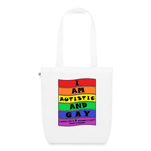 Autistic and Gay   Funny Quote - EarthPositive Tote Bag