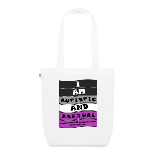Autistic and Asexual   Funny Quote - EarthPositive Tote Bag