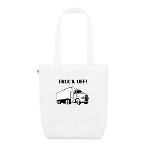 Truck off! - EarthPositive Tote Bag