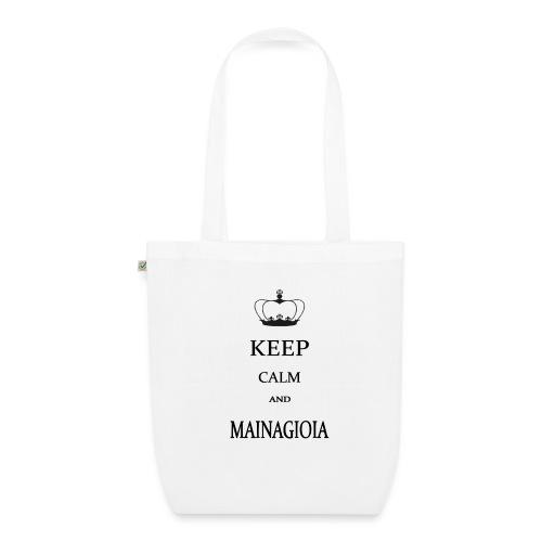 keep calm mainagioia-01 - Borsa ecologica in tessuto