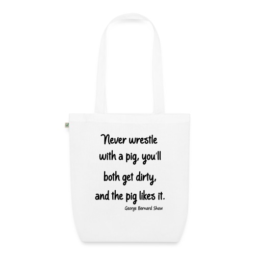 Don't Engage with a Pig - EarthPositive Tote Bag