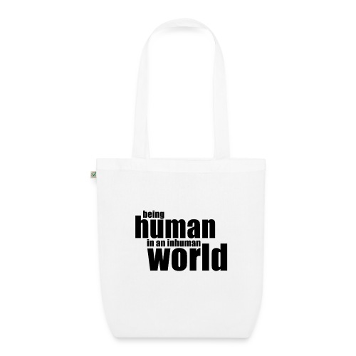 Being human in an inhuman world - EarthPositive Tote Bag