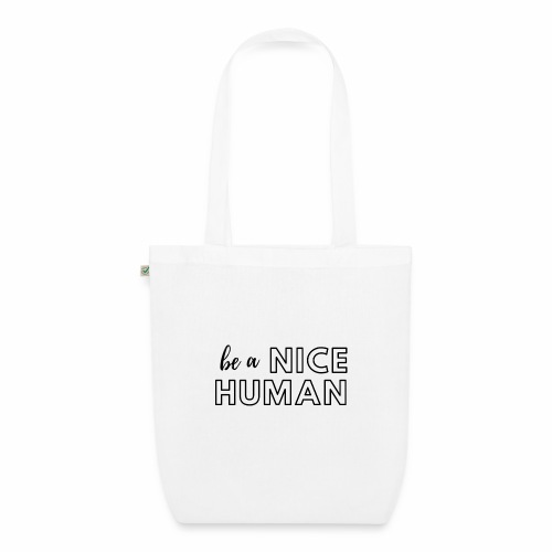 Be a Nice Human | monochrome black - Borsa ecologica in tessuto