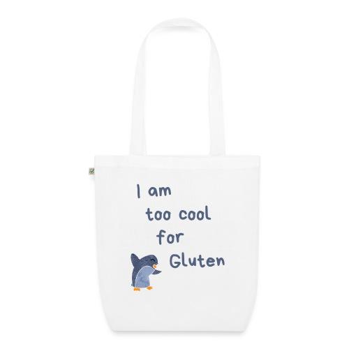 I am too cool for Gluten - Bio-Stoffbeutel
