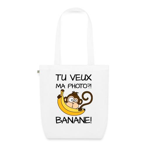 Singe, Tu Veux Ma Photo Banane !? - Sac en tissu biologique