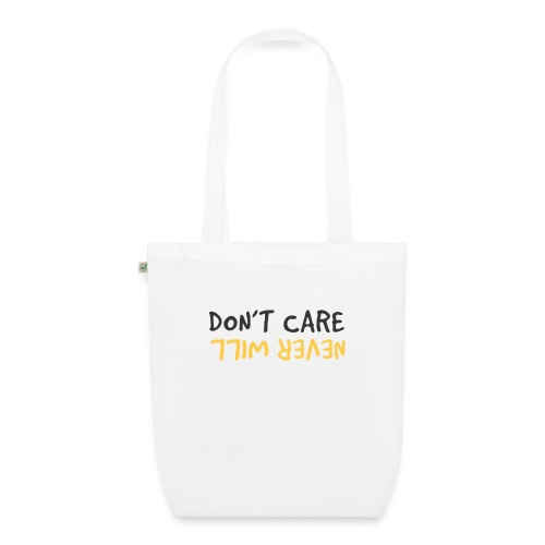 Don't Care, Never Will by Dougsteins - EarthPositive Tote Bag