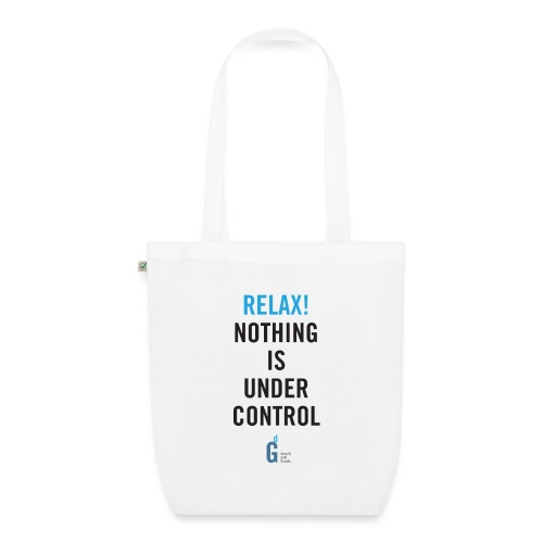 RELAX Nothing is under control IV - EarthPositive Tote Bag