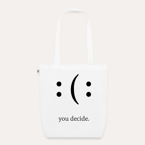 you decide. - Bio-Stoffbeutel