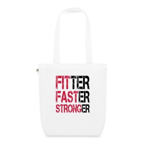 Fitter, Faster, Stronger - Bodybuilding, Fitness - Bio-Stoffbeutel