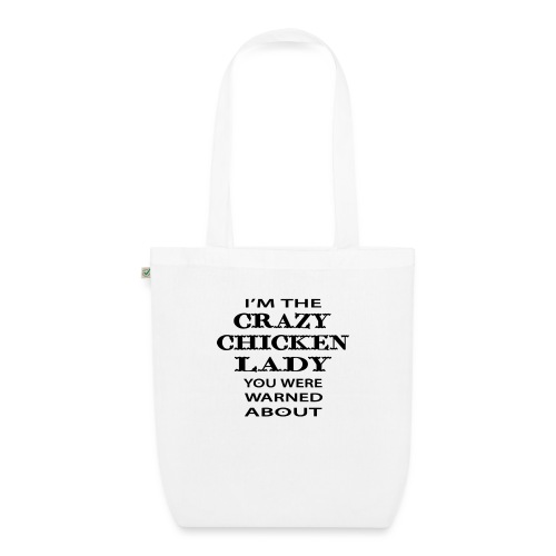 Crazy Chicken Lady - EarthPositive Tote Bag