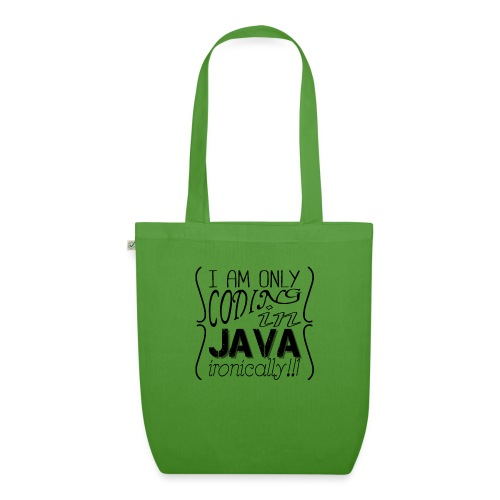 I am only coding in Java ironically!!1 - EarthPositive Tote Bag