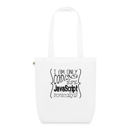 I am only coding in JavaScript ironically!!1 - EarthPositive Tote Bag