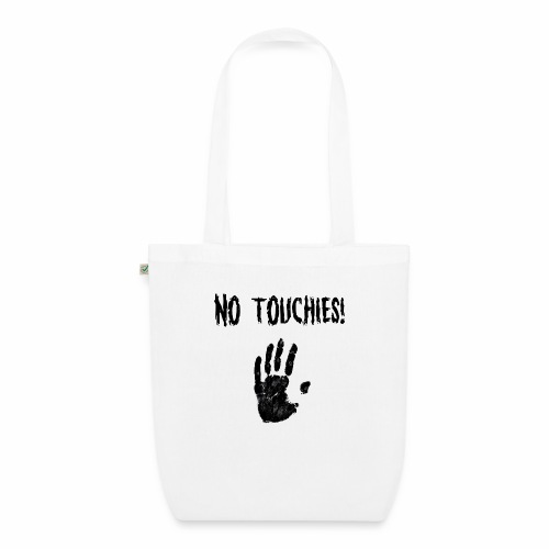 No Touchies in Black 1 Hand Below Text - EarthPositive Tote Bag