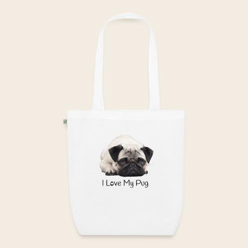 love my pug - Bio-Stoffbeutel